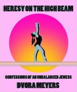 Heresy on the High Beam by Dvora Meyers